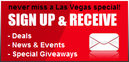 Never miss a Las Vegas Special! Sign up for our Newsletter!